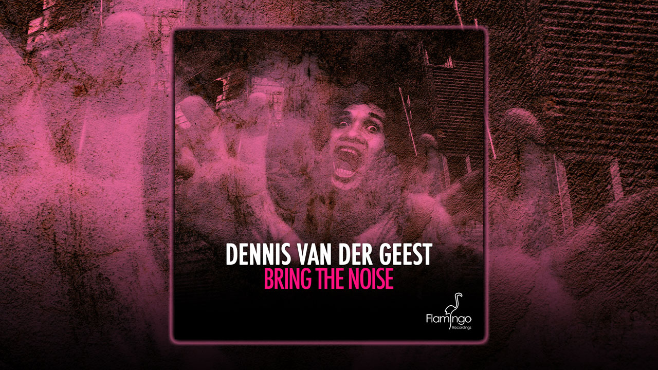 Preview Dennis van der Geest – Bring the noise