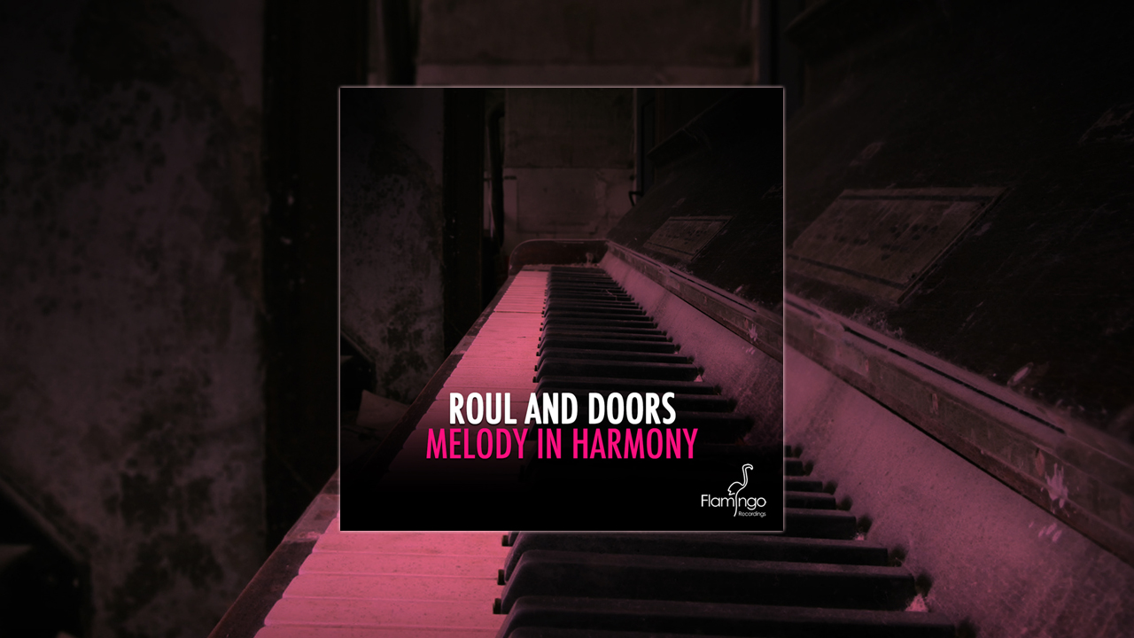 Roul and Doors – Melody in Harmony