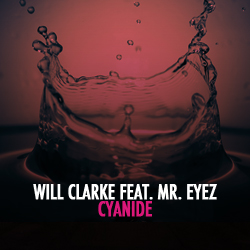Will Clarke feat Mr. Eyez – Cyanide Out Exclusive on beatport.com