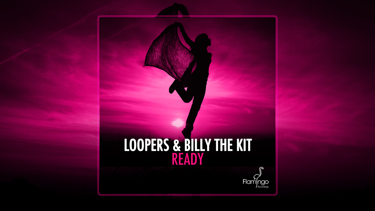 Loopers & Billy The Kit – Ready Out Now