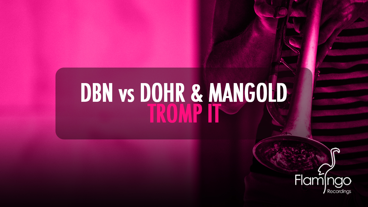 DBN & Dohr & Mangold – Tromp It Out now