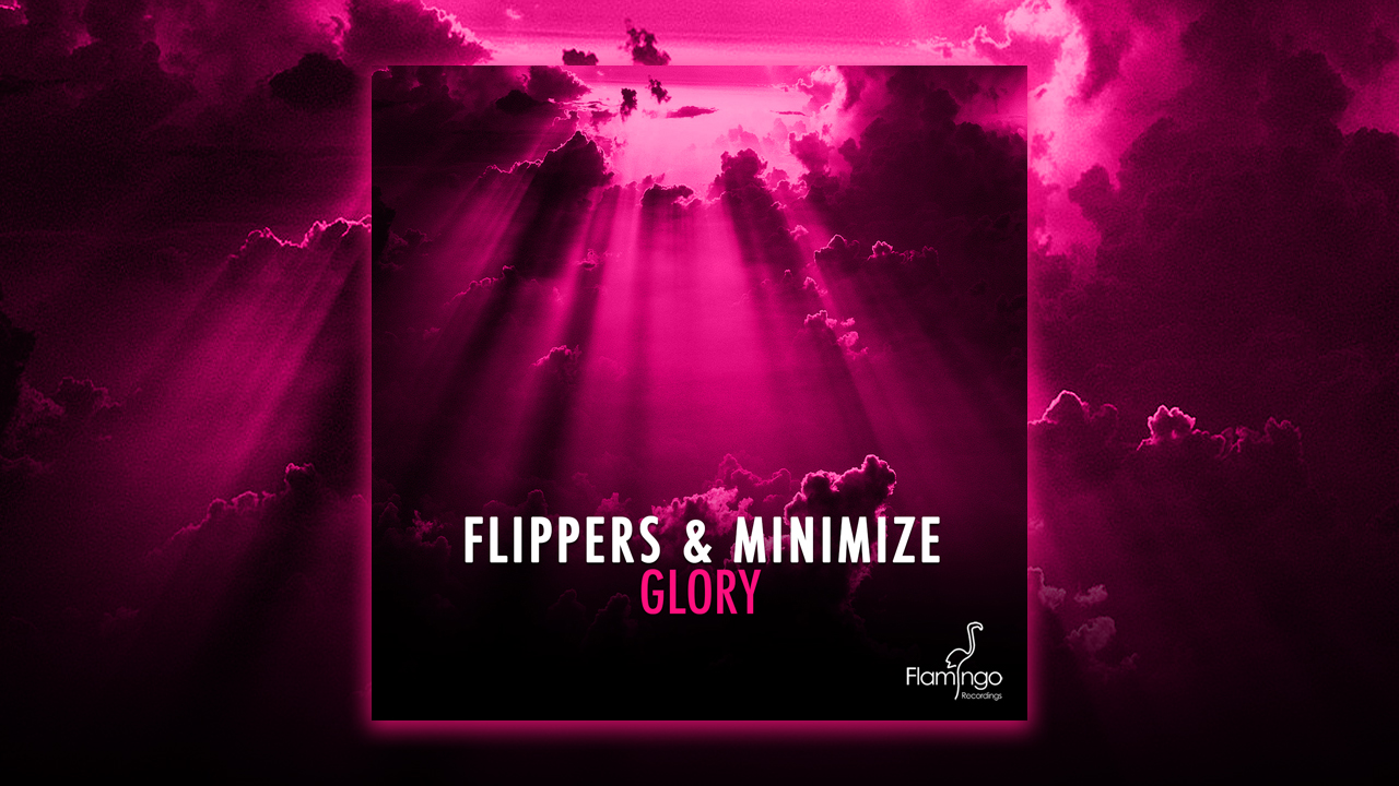 Flippers & Minimize – Glory preview