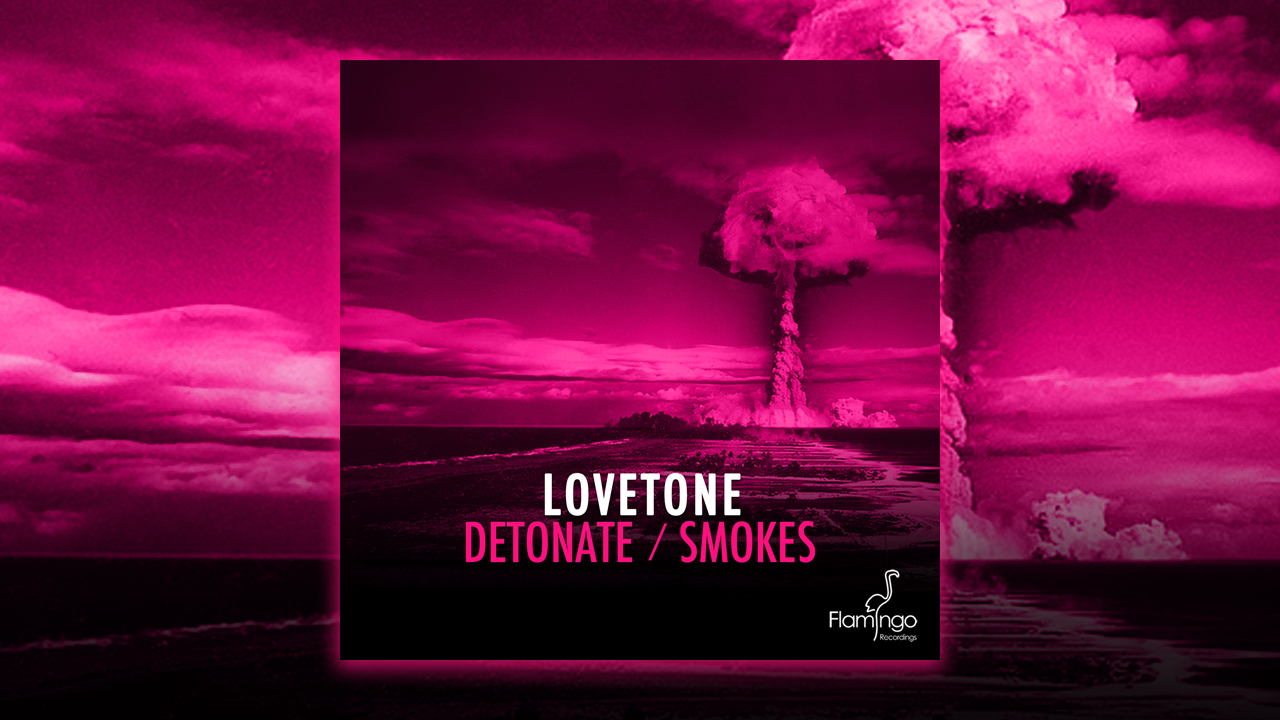 Lovetone – Detonate / Smokes Previews