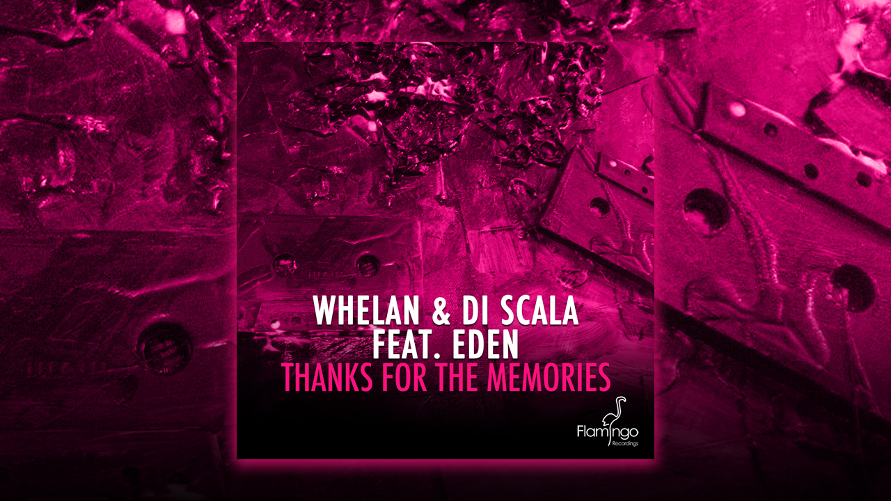 Whelan & Di Scala Feat Eden – Thanks For The Memories [Preview]