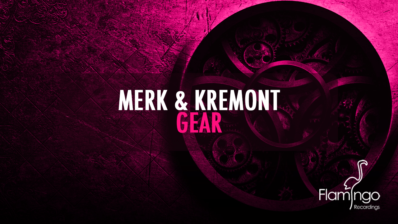 Merk & Kremont – Gear Out Now