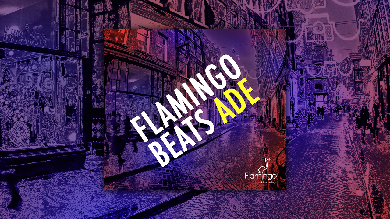 Flamingo Beats: ADE 2013