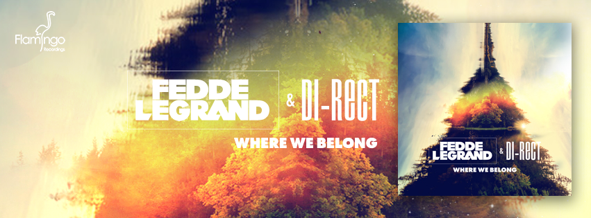 Fedde Le Grand & DI-RECT – Where We Belong