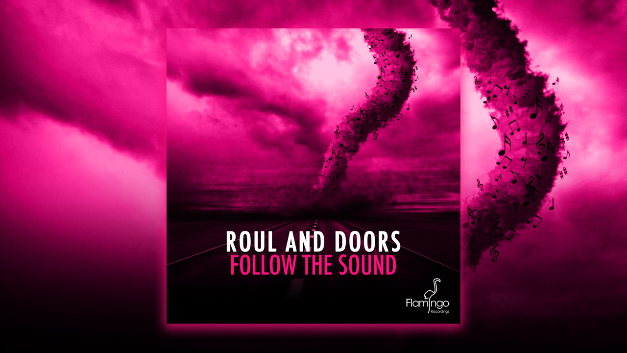 Follow The Sound by Roul and Doors is out now