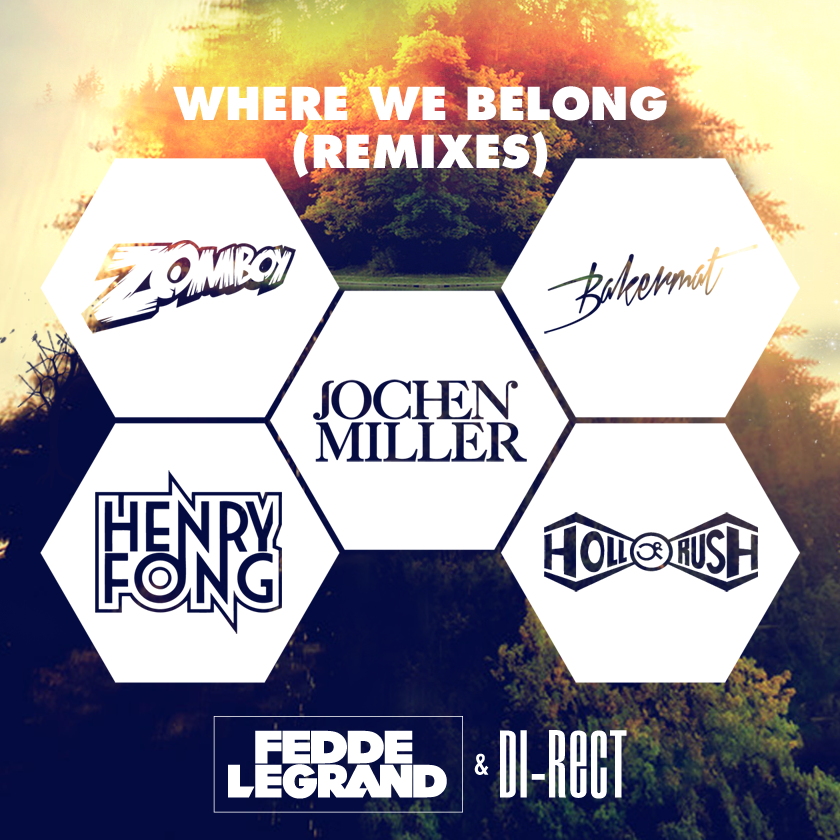 Fedde Le Grand & DI-RECT – Where We Belong (Remix Medley) – Out February 24th