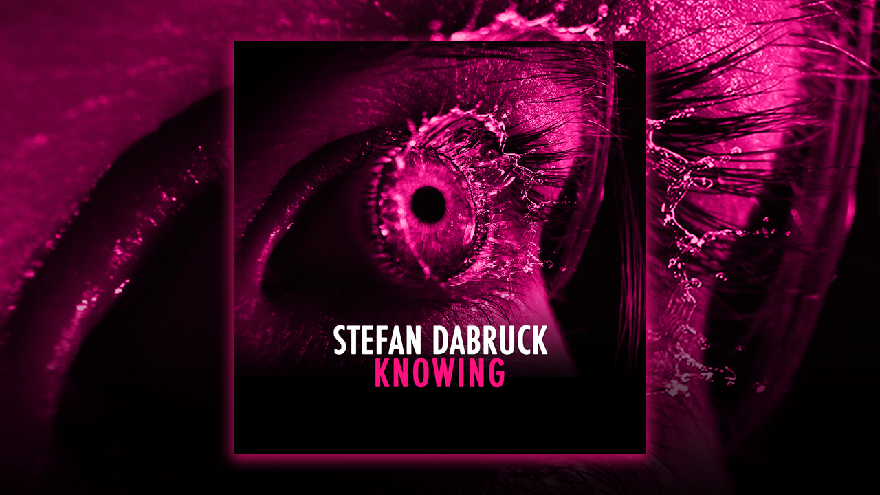 Stefan Dabruck – Knowing is out now at Beatport!