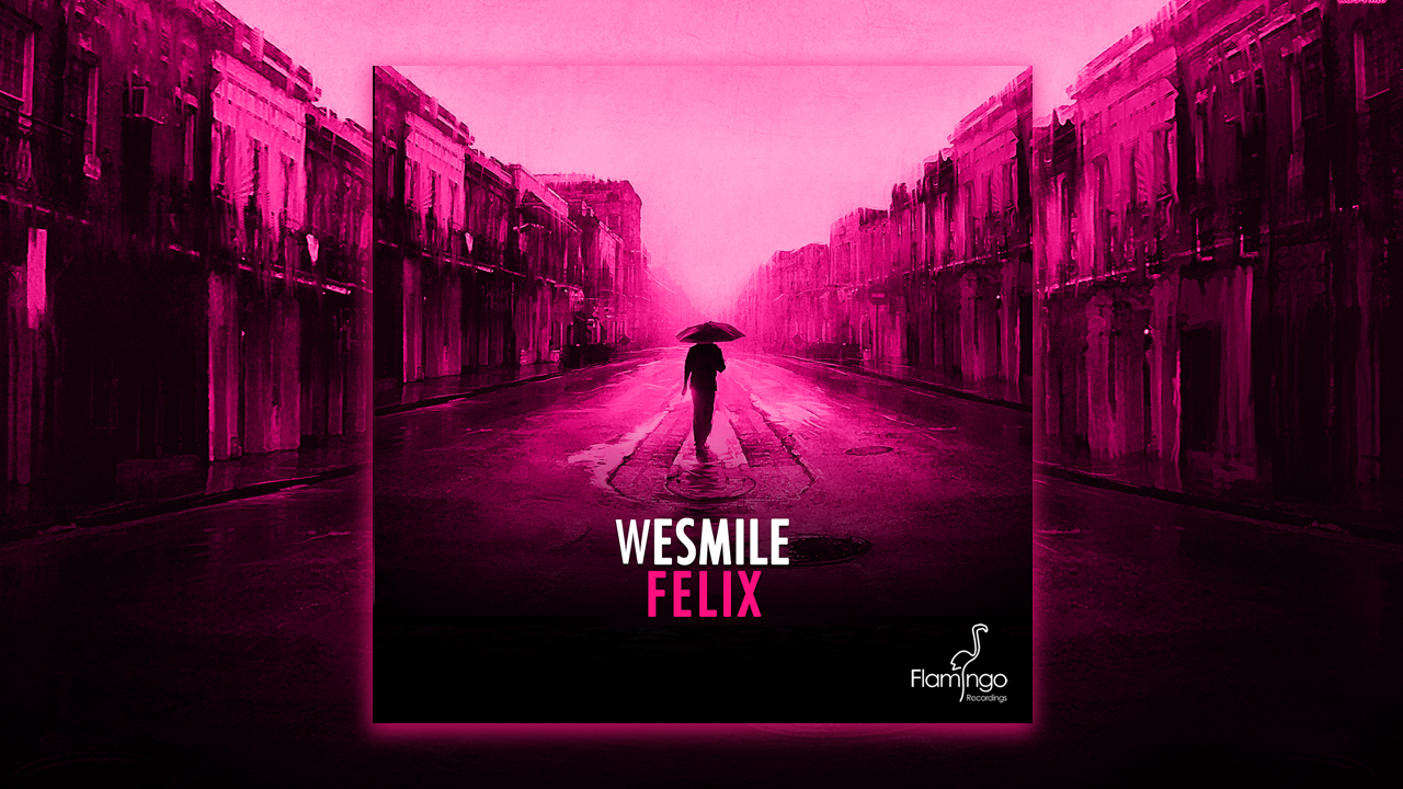 WeSmile – Felix is out now!