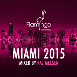 Flamingo Miami 2015 mixed by Kaj Melsen