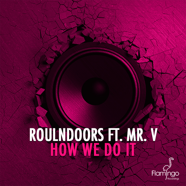 RoulnDoors ft. Mr. V - How We Do It'