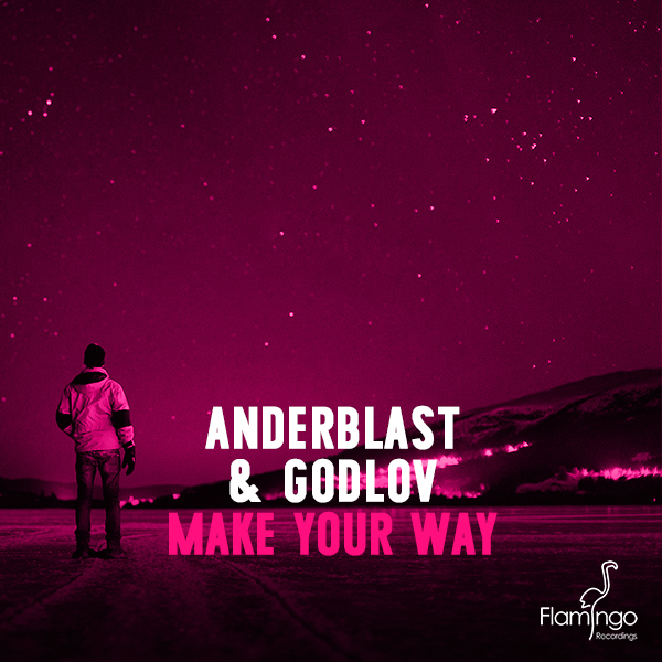 Anderblast & Godlov - Make Your Way